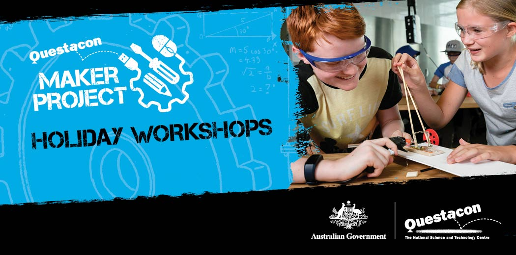 Questacon Maker Project Holiday Workshop - Image of young students building with simple materials. Logo of Questacon and Australian Government.