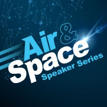 Air and Space Speaker Series
