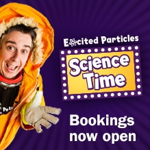 Excited Particles Science Time. Bookings now open