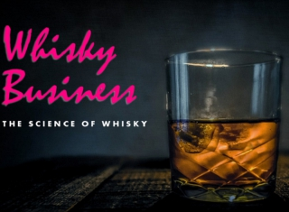 A photograph of a glass of whisky with the title Whisky Business: The Science of Whisky